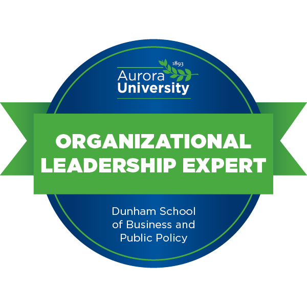 Aurora University Dunham School of Business and Public Policy Organizational Leadership Expert