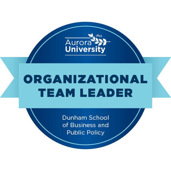 Aurora University Dunham School of Business and Public Policy Organizational Team Leader